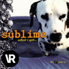 Sublime - What I Got (Varez Remix)