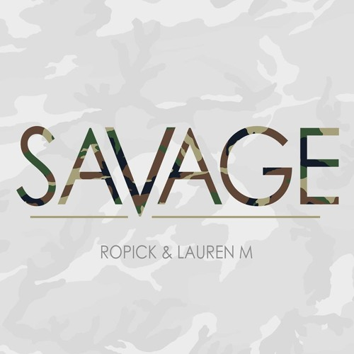 Ropick & Lauren M - Savage (Original Mix) *FREE DOWNLOAD*