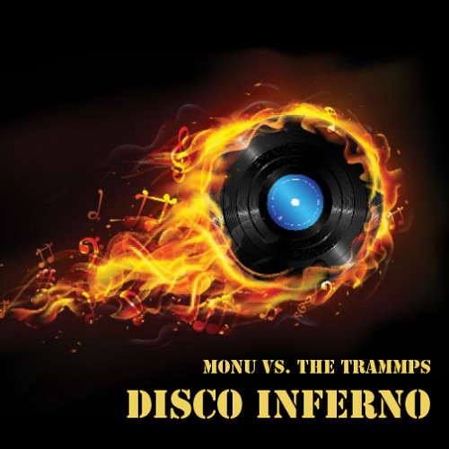 Monu vs. The Trammps - Disco Inferno (Free Download link)