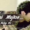 Milne Hai Mujhse Aayi - Aashiqui 2 - Shaikh Brothers Mashup Mix TG