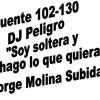 puente 102-130 DJ Peligro - soy soltera y hago lo que quiera (Jorge Molina Subida)
