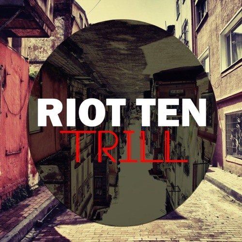 Trill by Riot Ten