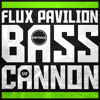 Flux Pavilion - Bass Canon (Filthy Animal Bootleg)