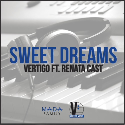 Sweet Dreams (FREE) - Vertigo Ft. Renata Cast