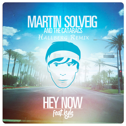 """Martin Solveig & The Cataracs """"Hey Now feat. Kyle"""" (Areage Remix)"""