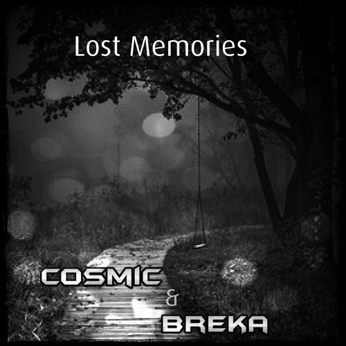 Breka & Cosmic - Lost Memories [FREE DL IN BUY LINK]