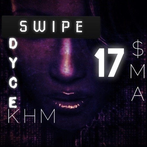 Swipe Ft.17 (Prod.By Almighty H on the Track)