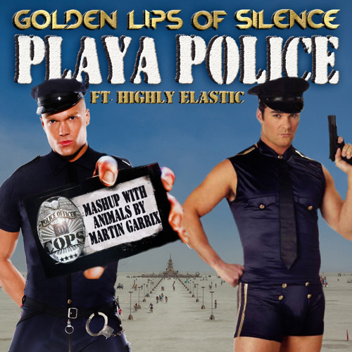 Playa Police ft Highly Elastic (Mashup with Animals by Martin Garrix)