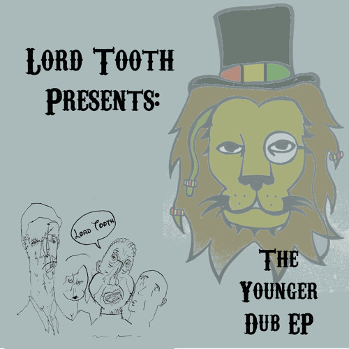 Lord Tooth - The Younger Dub (snip)