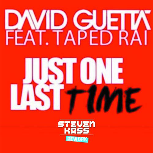 David Guetta - Just One Last Time (Steven Kass Rework)