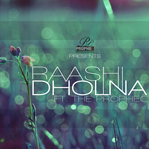 Dholna Ft. The PropheC