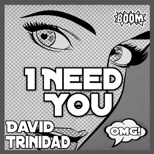 David Trinidad - I Need You! (Original Mix)[OUT NOW] on Beatport & iTunes