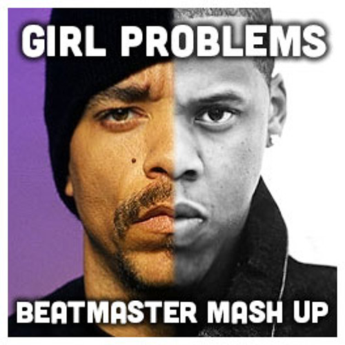 Girl Problems - Beatmaster Mash Up