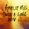 Amalie Riis: Just A Song Now