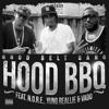 Good Belt Gang - Hood BBQ (feat. N.O.R.E., Yung Reallie & Vado)