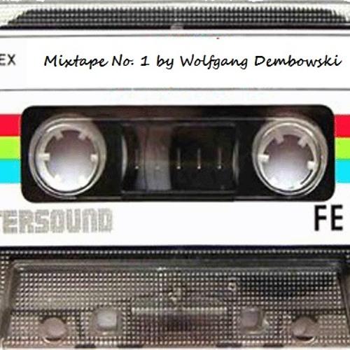 Mixtape No. 1 by Wolfgang Dembowski (Ton liebt Klang)
