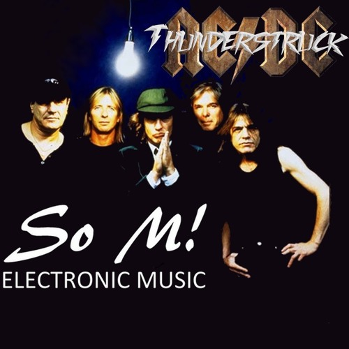 AC/DC - Thunderstruck (So M! Remix)