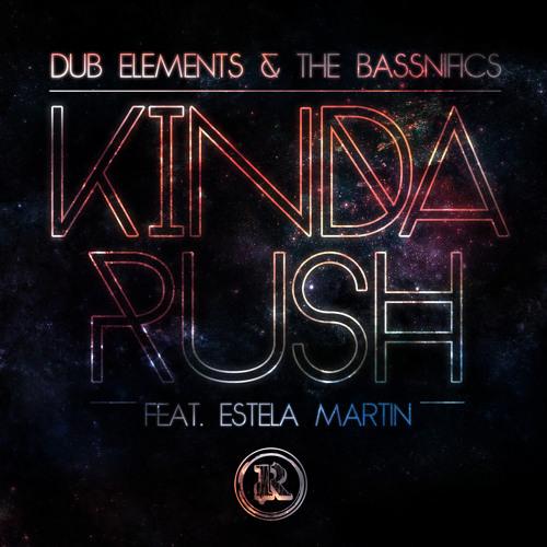 Dub Elements & The Bassnifics - Kinda Rush ft. Estela Martin (ROTTUN)