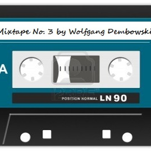 Mixtape No. 3 by Wolfgang Dembowski (Ton liebt Klang)