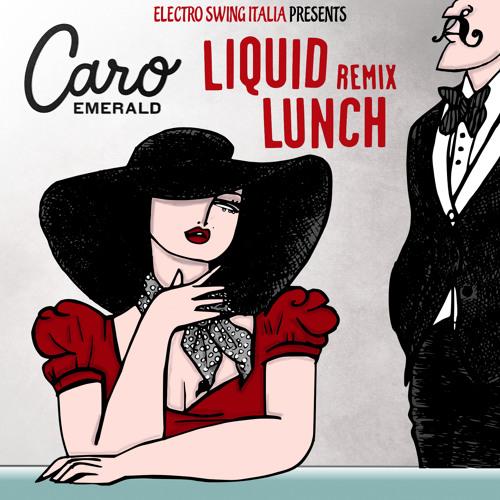 Caro Emerald - Liquid Lunch (E.S.I. Remix)- FREE DOWNLOAD