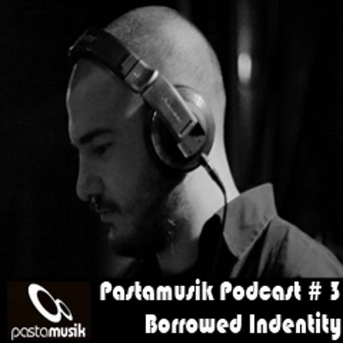 Borrowed Identity // Pastamusik Podcast #03
