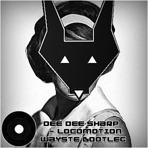 Dee Dee Sharp - Locomotion ( Wayste BootLeg )