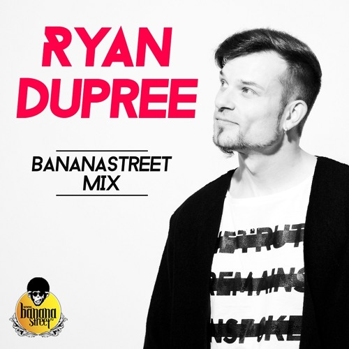 Ryan Dupree DJ SET for / www.bananastreet.ru / FREE DOWNLOAD