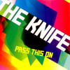 The Knife - Pass This On (Thomas Lizzara Edit)