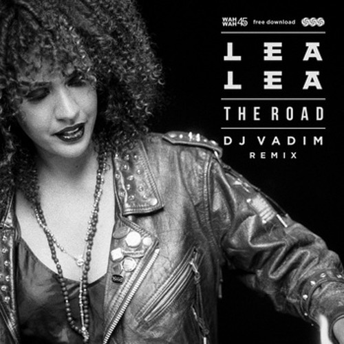 Lea Lea - The Road (Daddy Vad Remix) ft horace andy snippet