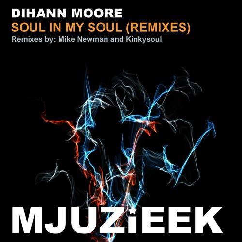 OUT NOW! Dihann Moore - Soul In My Soul (Original Demo Mix)