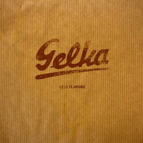Gelka - When you gotta go you gotta go