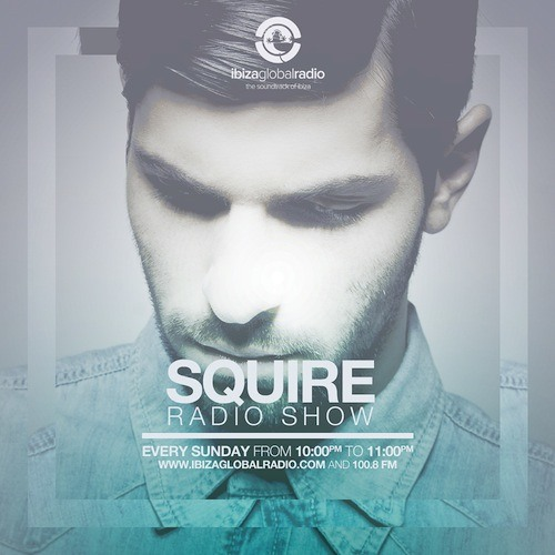 SQUIRE RADIO SHOW@IBIZA GLOBAL RADIO 25-08-2013