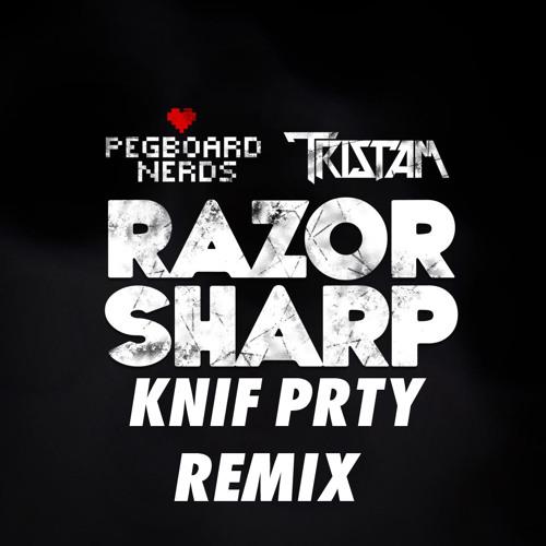 Pegboard Nerds & Tristam - Razor Sharp (Knif Prty Remix)