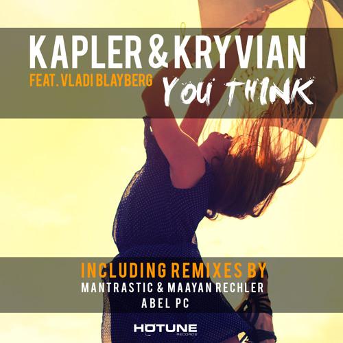 Kapler & Kryvian Feat. Vladi Blayberg - You Think (Original Mix)