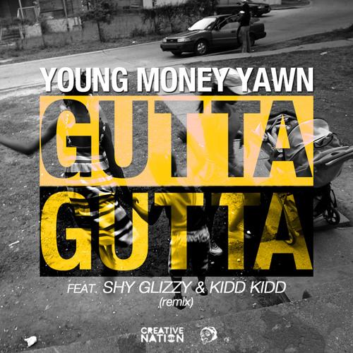 """""""Gutta Gutta"""" (remix) feat. Shy Glizzy & Kidd Kidd"""