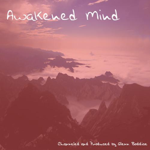 Awakened Mind (10 Min Edit)by Glenn Boddice