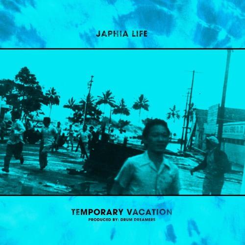 "Japhia Life ""Temporary Vacation"""