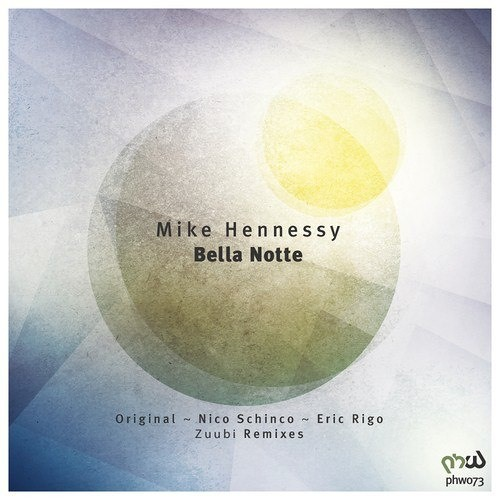 Mike Hennessy- Bella Notte (Nico Schinco Remix) [PHW]