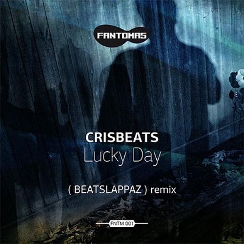 FNTM001 CRISBEATS-Lucky Day (BEATSLAPPAZ remix) (cut) OUT NOW!!!