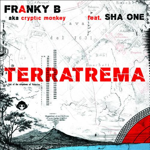 Franky B aka Cryptic Monkey - TerraTrema Ft. Sha One (CLIP)