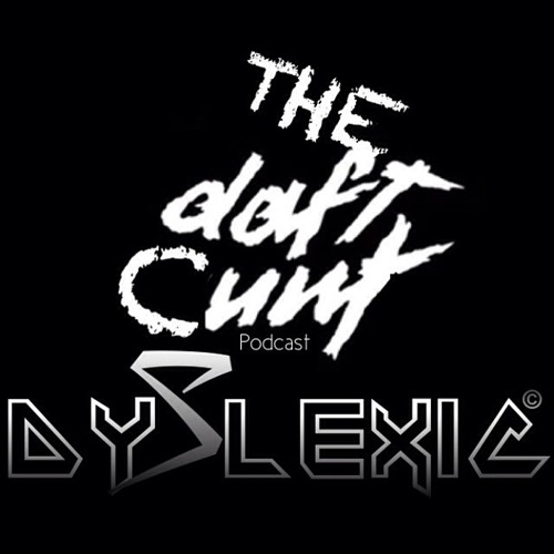 The Daft Cunt Podcast