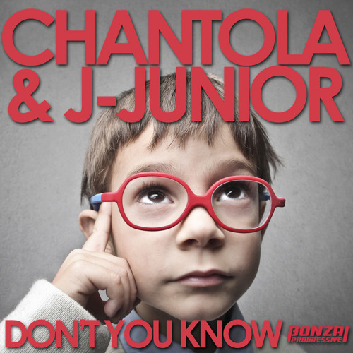 Chantola & J-Junior - Don't You Know (Bonzai Progressive)