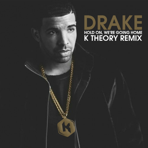 Drake - Hold On We're Going Home (K Theory Remix)