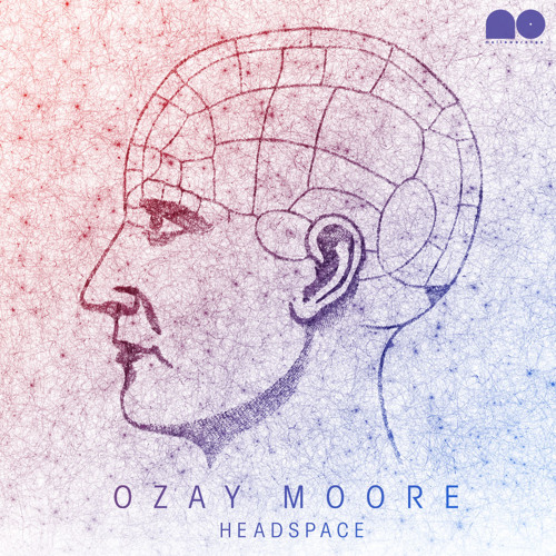 Ozay Moore - Headspace feat. Xperiment