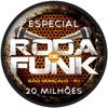 Roda de Funk - Especial 20 Milhões :: Esse você tem que ouvir e Baixar ::