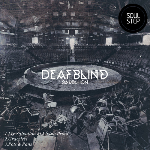 Deafblind - My Salvation ft Living Proof (Sept 9th)(2nd drop)