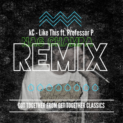 kC - Like This ft. Professor P (Nag Champa Remix)