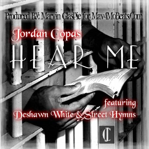 Jordan Copas - Hear Me (feat. Deshawn White & Street Hymns)