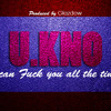 U.KNO (I Can Fuck You All The Time)_Prod_By_@GLazdow
