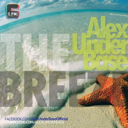 THE BREEZE By AlexUnder Base @ C FM #22 [Soundcloud]